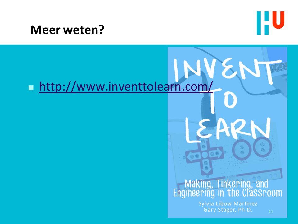 Meer weten n http://www.inventtolearn.com/ http://www.inventtolearn.com/ 41