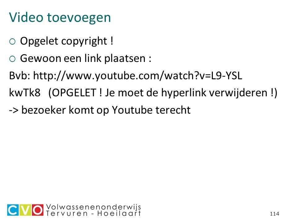 Video toevoegen  Opgelet copyright .