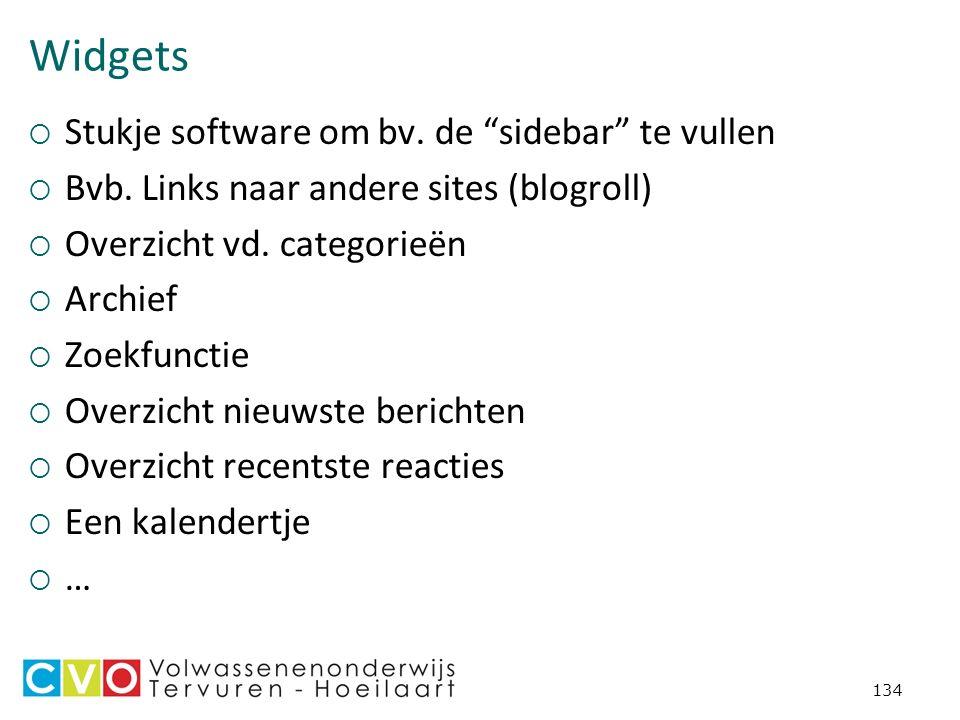 Widgets  Stukje software om bv. de sidebar te vullen  Bvb.