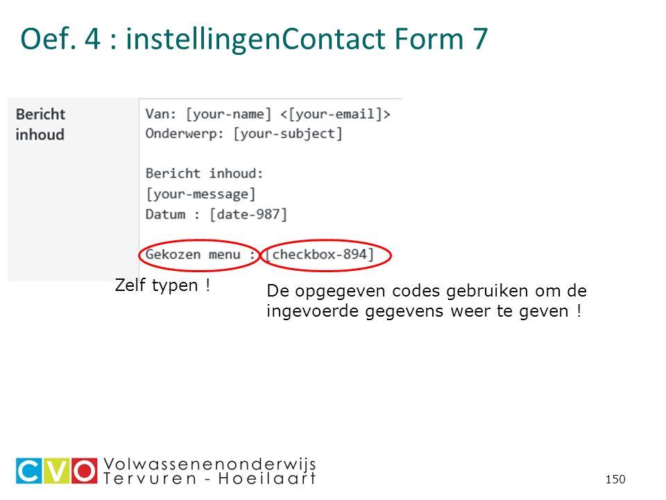 Oef. 4 : instellingenContact Form 7 150 Zelf typen .