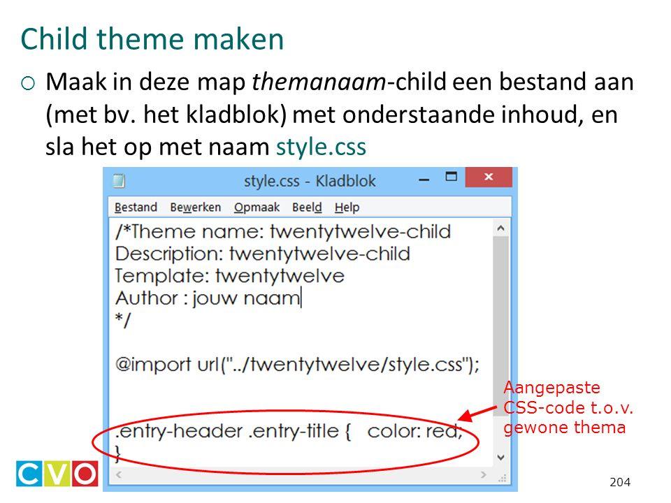 Child theme maken  Maak in deze map themanaam-child een bestand aan (met bv.