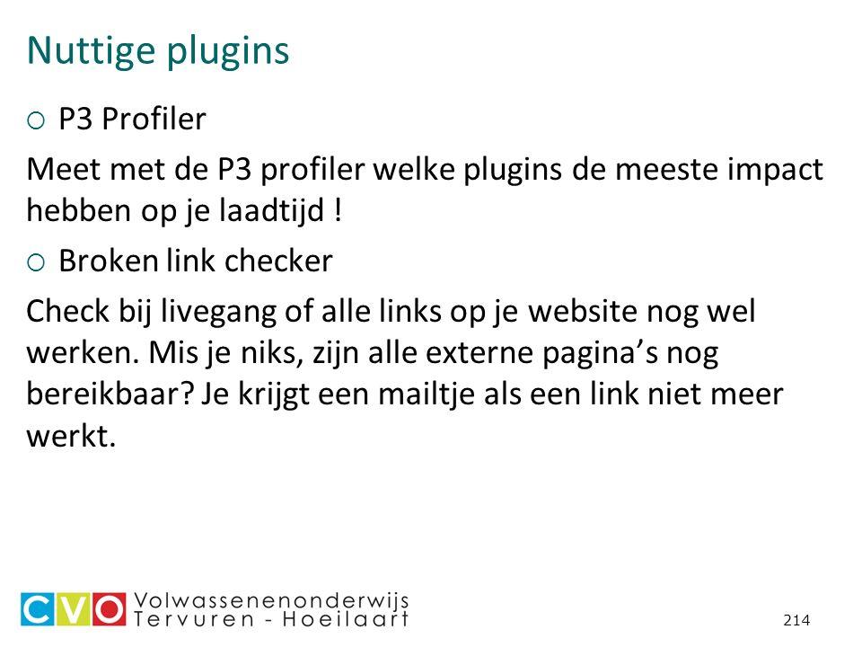 Nuttige plugins  P3 Profiler Meet met de P3 profiler welke plugins de meeste impact hebben op je laadtijd .