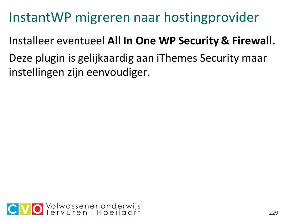 InstantWP migreren naar hostingprovider Installeer eventueel All In One WP Security & Firewall.