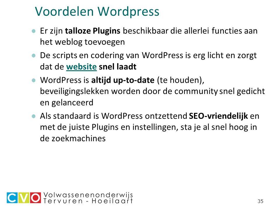 35 Voordelen Wordpress Er zijn talloze Plugins beschikbaar die allerlei functies aan het weblog toevoegen De scripts en codering van WordPress is erg licht en zorgt dat de website snel laadtwebsite WordPress is altijd up-to-date (te houden), beveiligingslekken worden door de community snel gedicht en gelanceerd Als standaard is WordPress ontzettend SEO-vriendelijk en met de juiste Plugins en instellingen, sta je al snel hoog in de zoekmachines