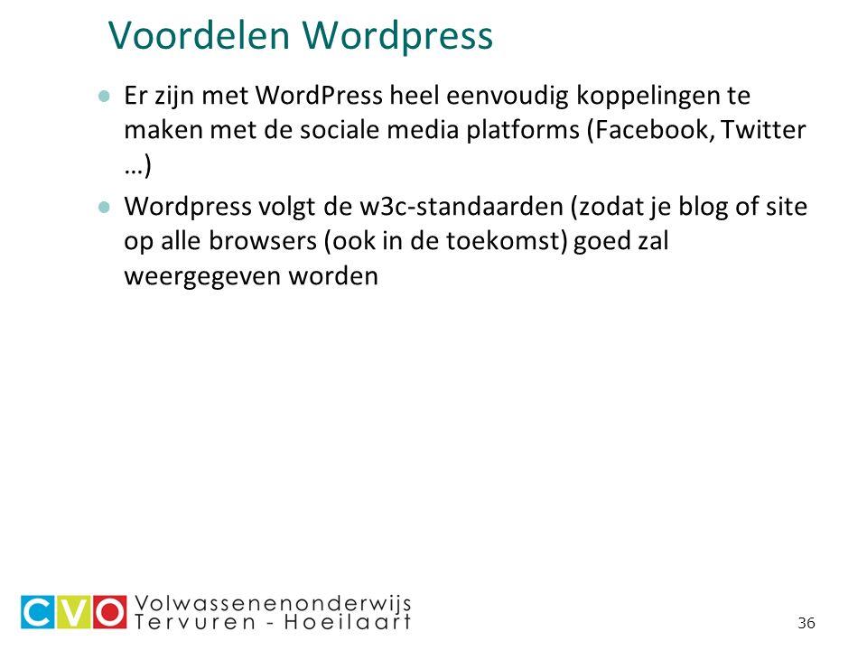 36 Voordelen Wordpress Er zijn met WordPress heel eenvoudig koppelingen te maken met de sociale media platforms (Facebook, Twitter …) Wordpress volgt de w3c-standaarden (zodat je blog of site op alle browsers (ook in de toekomst) goed zal weergegeven worden