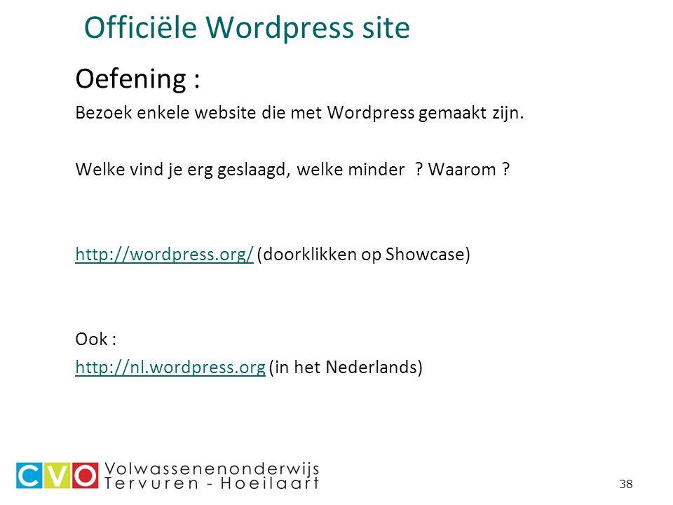 38 Officiële Wordpress site Oefening : Bezoek enkele website die met Wordpress gemaakt zijn.