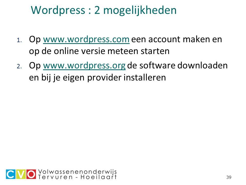 39 Wordpress : 2 mogelijkheden 1.