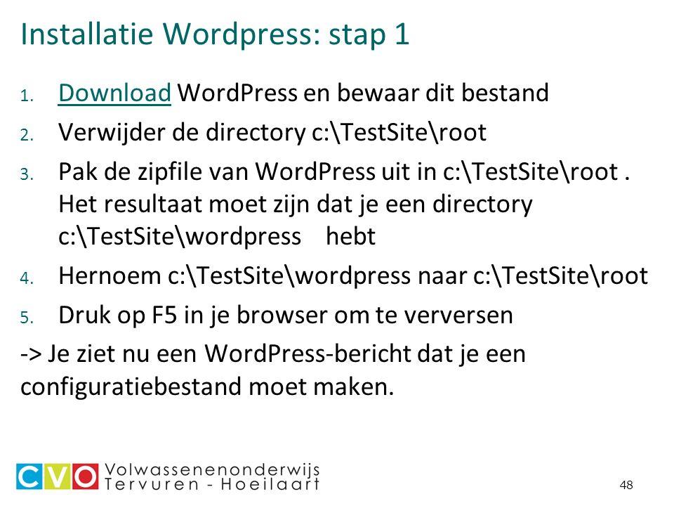 Installatie Wordpress: stap 1 1. Download WordPress en bewaar dit bestand Download 2.
