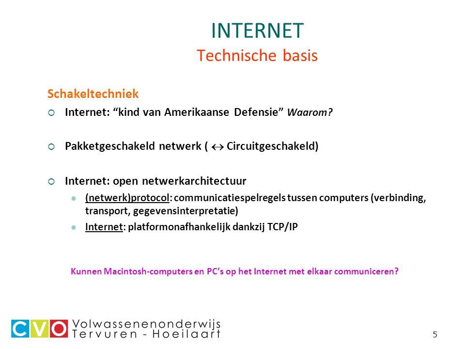 5 INTERNET Technische basis Schakeltechniek  Internet: kind van Amerikaanse Defensie Waarom.