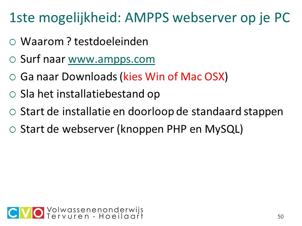 1ste mogelijkheid: AMPPS webserver op je PC  Waarom .