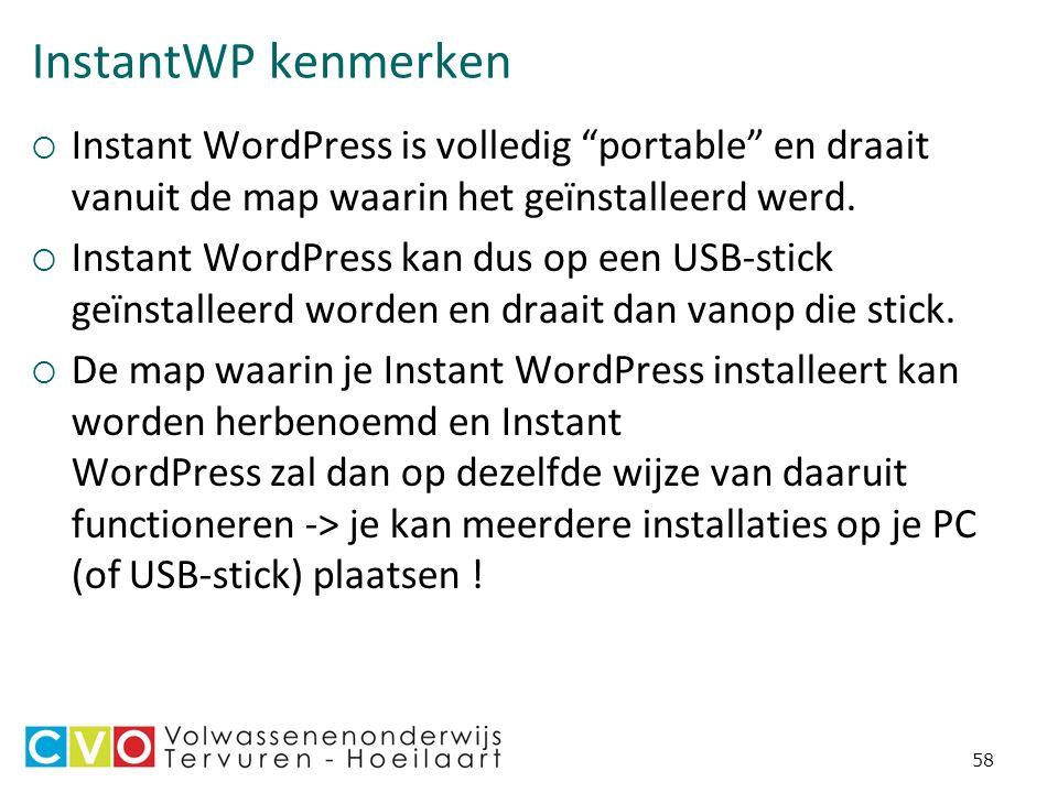 InstantWP kenmerken  Instant WordPress is volledig portable en draait vanuit de map waarin het geïnstalleerd werd.