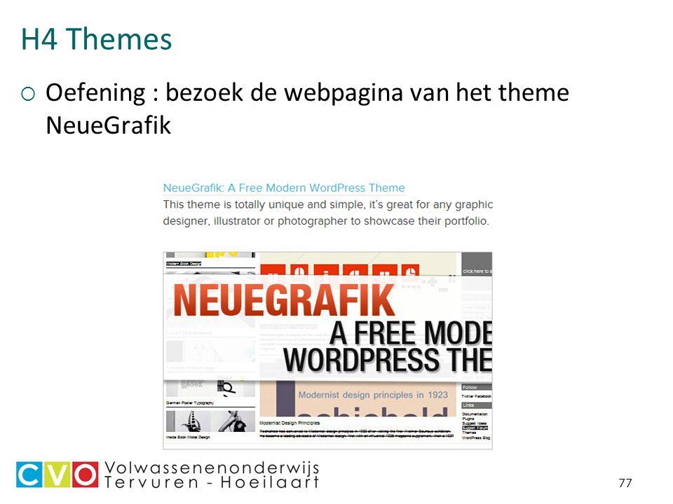 H4 Themes  Oefening : bezoek de webpagina van het theme NeueGrafik 77