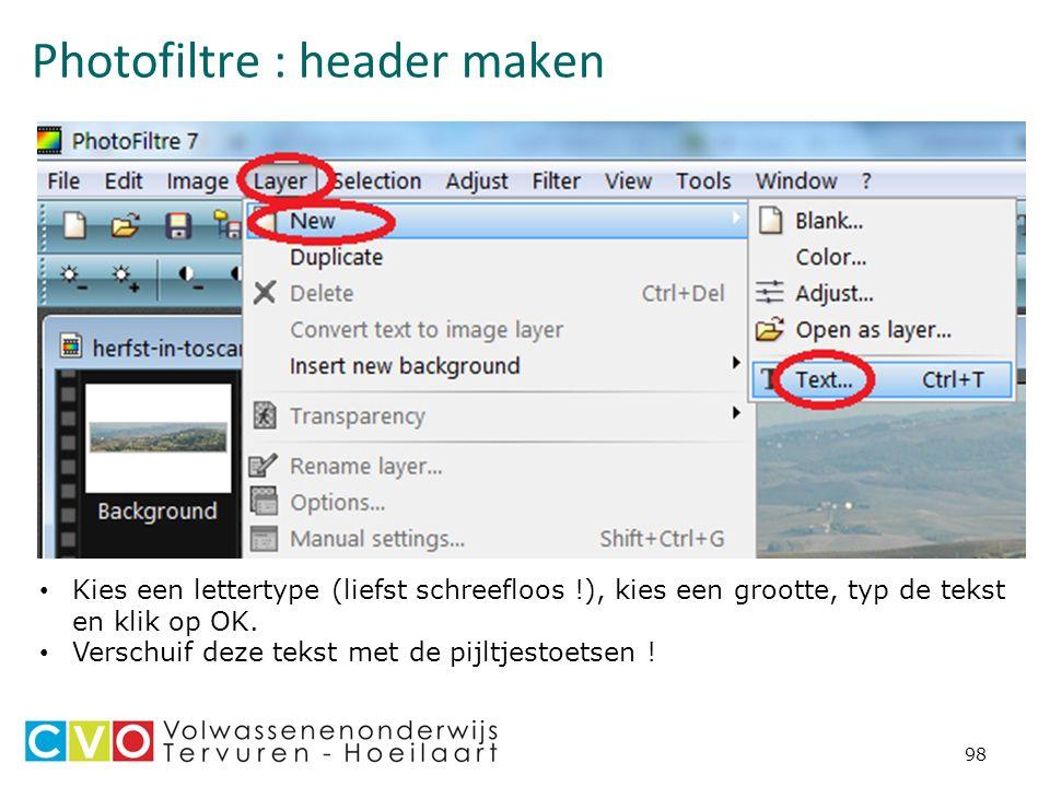 Photofiltre : header maken 98 Kies een lettertype (liefst schreefloos !), kies een grootte, typ de tekst en klik op OK.