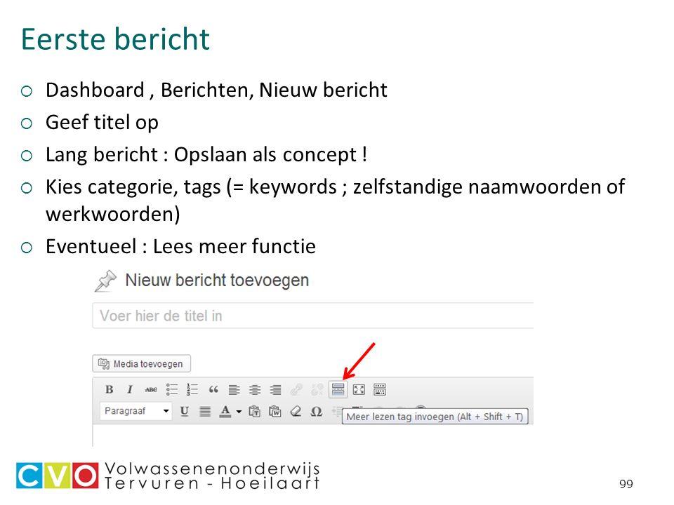 Eerste bericht  Dashboard, Berichten, Nieuw bericht  Geef titel op  Lang bericht : Opslaan als concept .