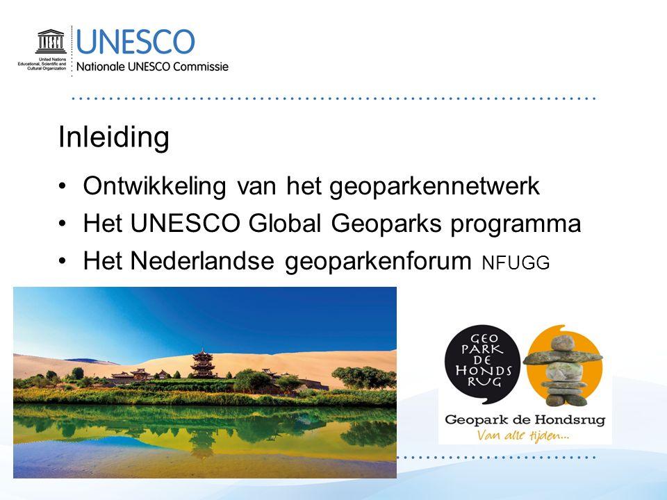 Ontwikkeling van het geoparkennetwerk Start in 2000 – 4 geoparken in Europa 2015: 122 geoparken in 35 landen Europese geoparken Geoparken wereldwijd