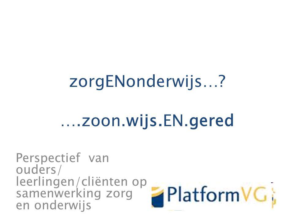 Perspectief van ouders, leerlingen/cliënten op samenwerking onderwijs en zorg VGN Ledendag 13 oktober 2011 Kansen voor verbeteringen  ICF YC taal!!.