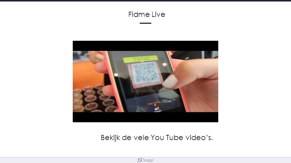 Bekijk de vele You Tube video's. Fidme Live