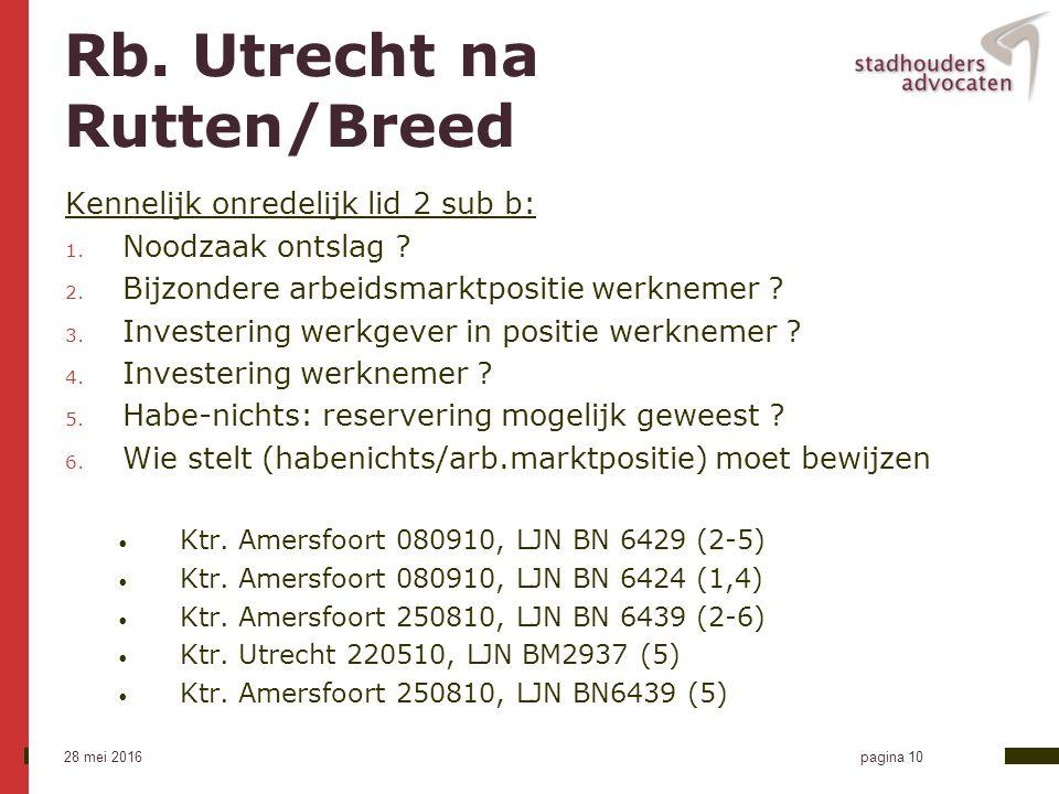 28 mei 2016 pagina 10 Rb. Utrecht na Rutten/Breed Kennelijk onredelijk lid 2 sub b: 1.