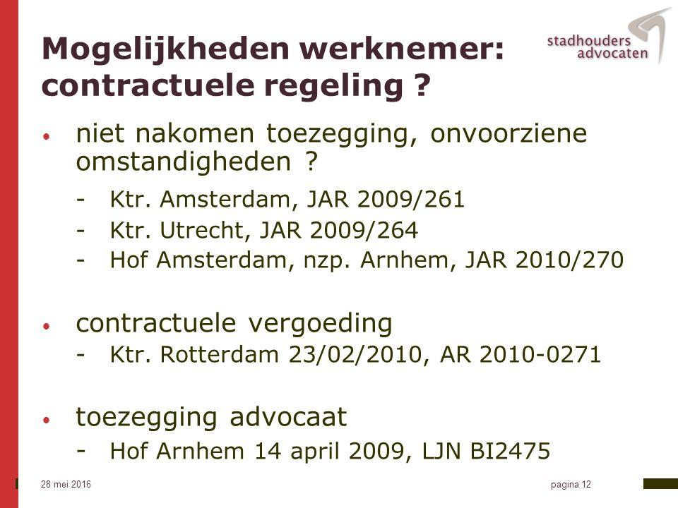 28 mei 2016 pagina 12 Mogelijkheden werknemer: contractuele regeling .