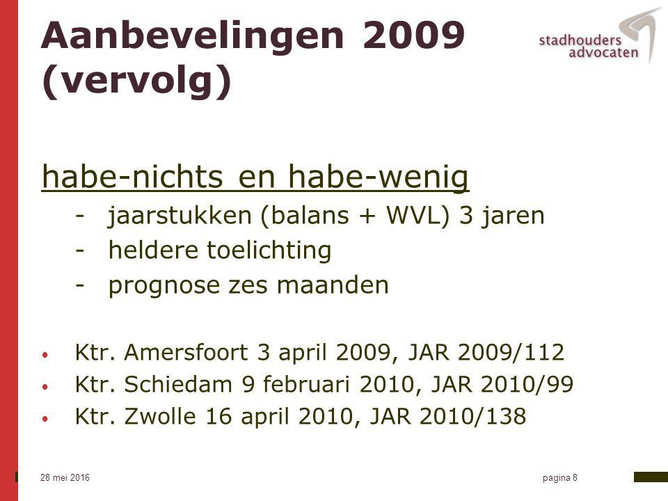28 mei 2016 pagina 9 Kennelijk onredelijk: praktijk na Rutten/Breed Voorgewende reden / onjuiste afspiegeling: kennelijke onredelijkheid gegeven Gevolgencriterium: HR JAR 2010/163 (Hoedjes/Volker Wessels) concrete situatie leidt tot vergoeding boven SP HR 15 oktober 2010 AR 2010-805, LJN BN6240 (VvE Het Hooghe Oord) maximering schade tot pensioenleeftijd toegestaan Ktr.