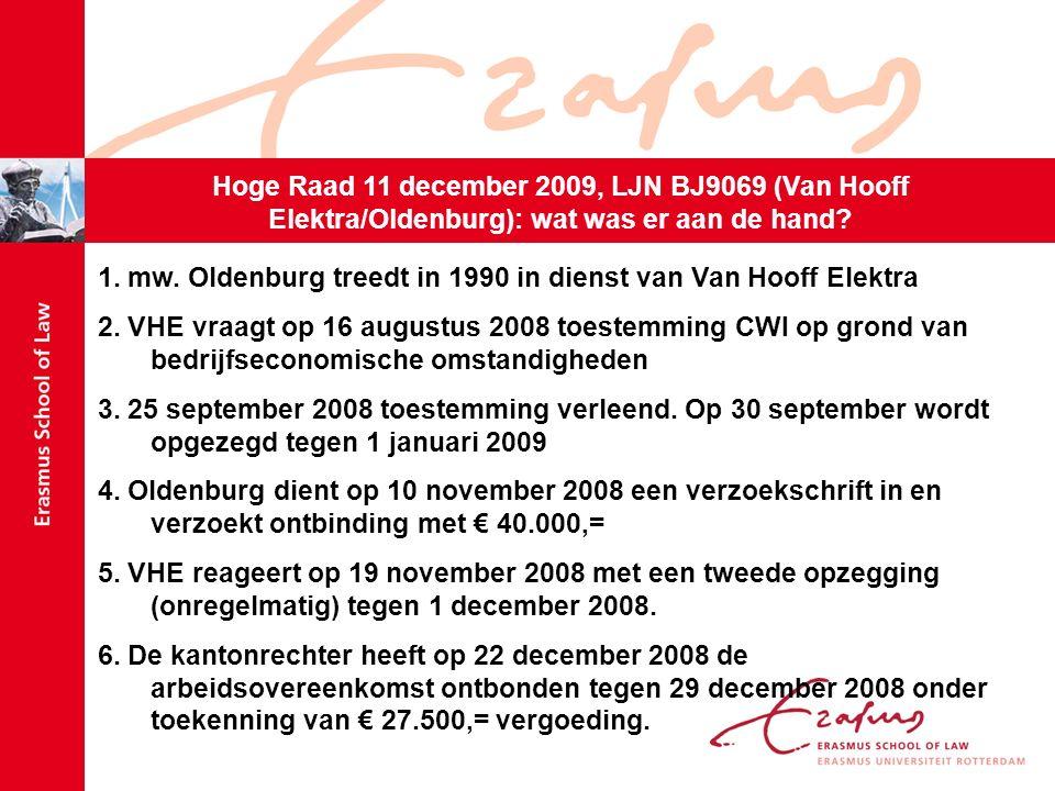Hoge Raad 11 december 2009, LJN BJ9069 (Van Hooff Elektra/Oldenburg): wat was er aan de hand.