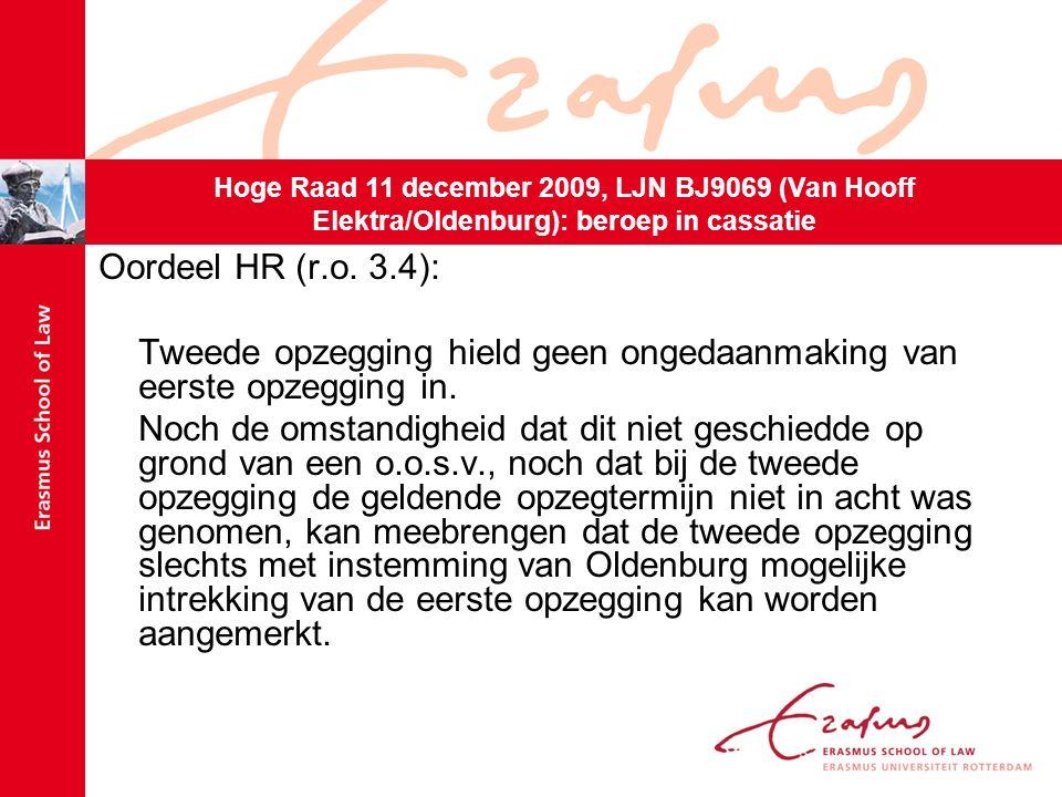Oordeel HR (r.o. 3.4): Tweede opzegging hield geen ongedaanmaking van eerste opzegging in.