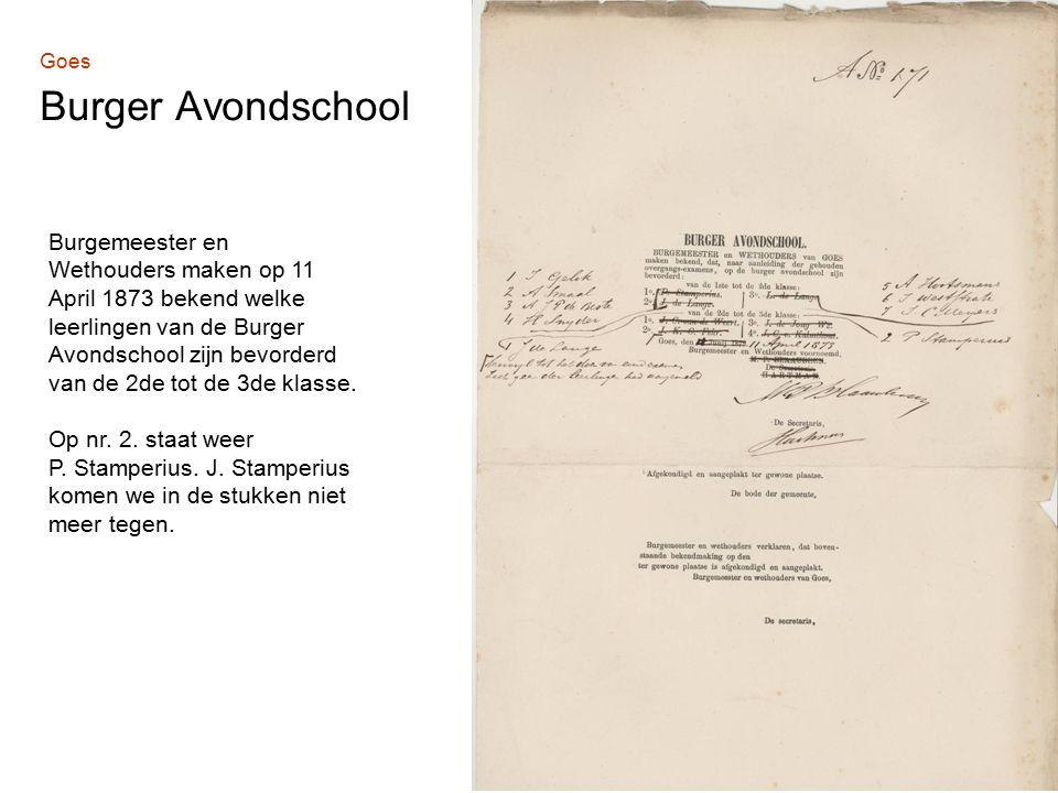 Goes Burger Avondschool Burgemeester en Wethouders maken op 11 April 1873 bekend welke leerlingen van de Burger Avondschool zijn bevorderd van de 2de tot de 3de klasse.