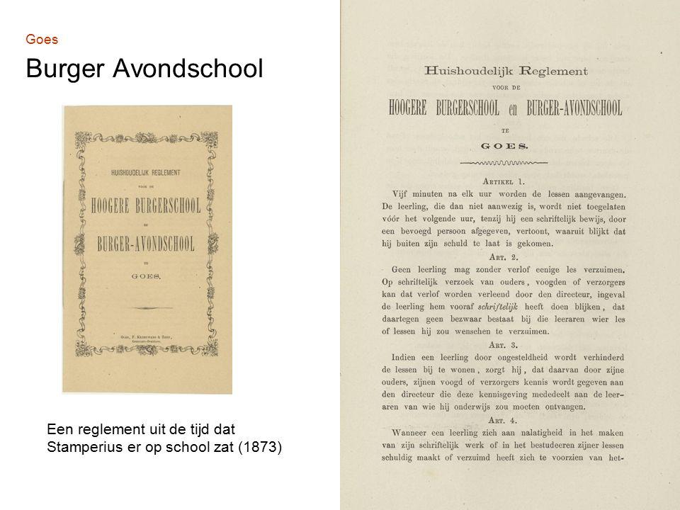 Goes Burger Avondschool Een reglement uit de tijd dat Stamperius er op school zat (1873)