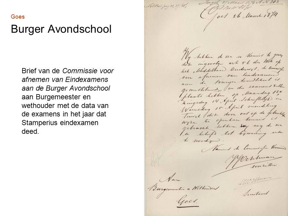Goes Burger Avondschool Brief van de Commissie voor afnemen van Eindexamens aan de Burger Avondschool aan Burgemeester en wethouder met de data van de examens in het jaar dat Stamperius eindexamen deed.