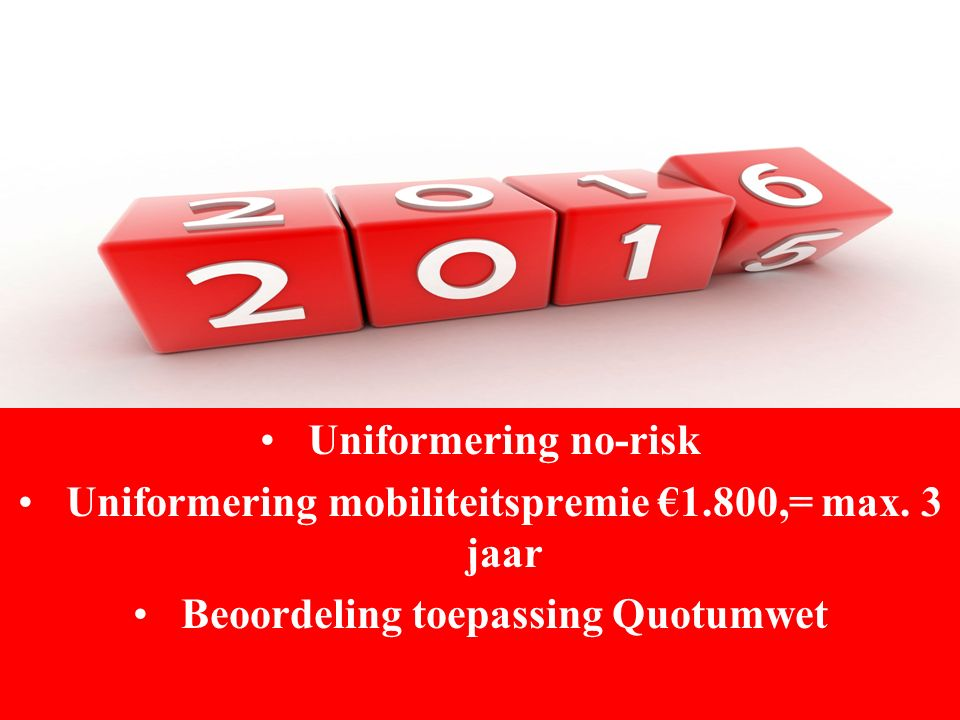 Uniformering no-risk Uniformering mobiliteitspremie €1.800,= max.