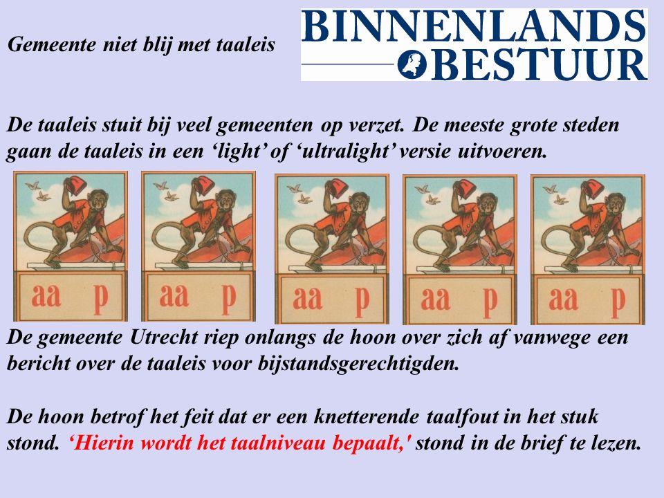 Gemeente niet blij met taaleis De taaleis stuit bij veel gemeenten op verzet.