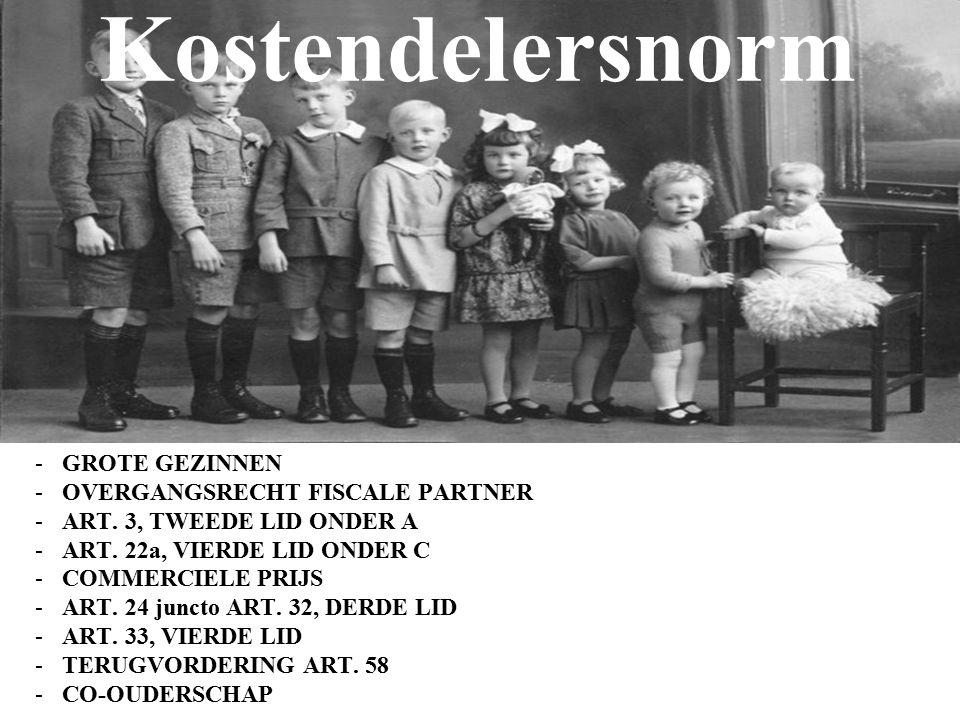 Kostendelersnorm -GROTE GEZINNEN -OVERGANGSRECHT FISCALE PARTNER -ART.