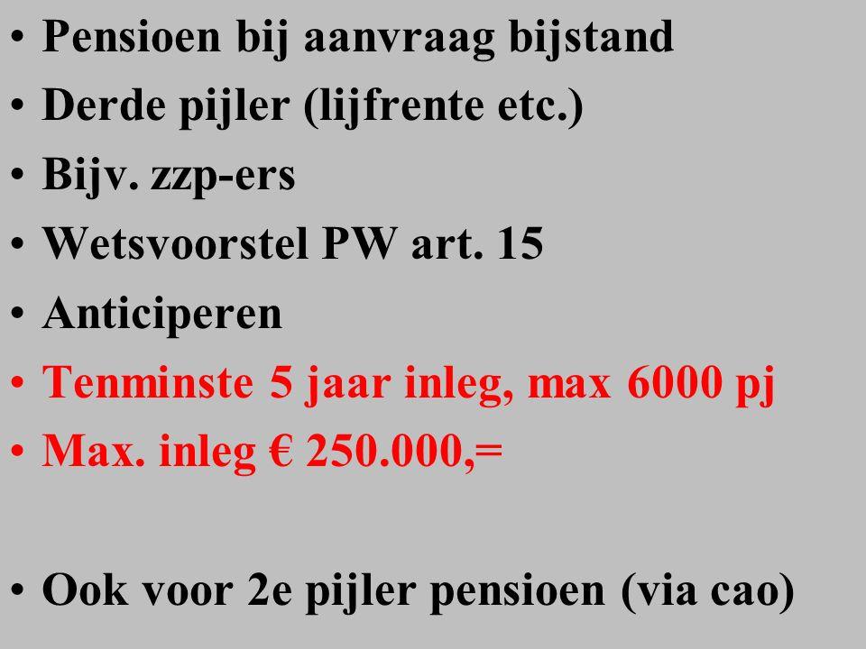 Pensioen bij aanvraag bijstand Derde pijler (lijfrente etc.) Bijv.
