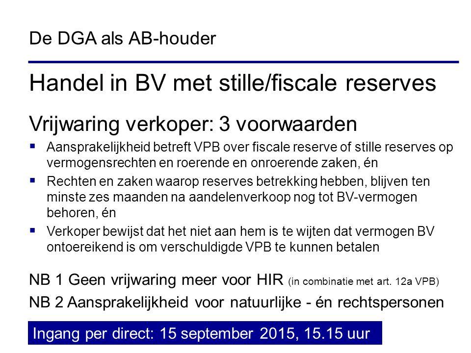 43 Handel in BV met stille/fiscale reserves Vrijwaring verkoper: 3 voorwaarden  Aansprakelijkheid betreft VPB over fiscale reserve of stille reserves