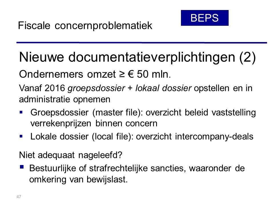 47 Nieuwe documentatieverplichtingen (2) Ondernemers omzet ≥ € 50 mln.