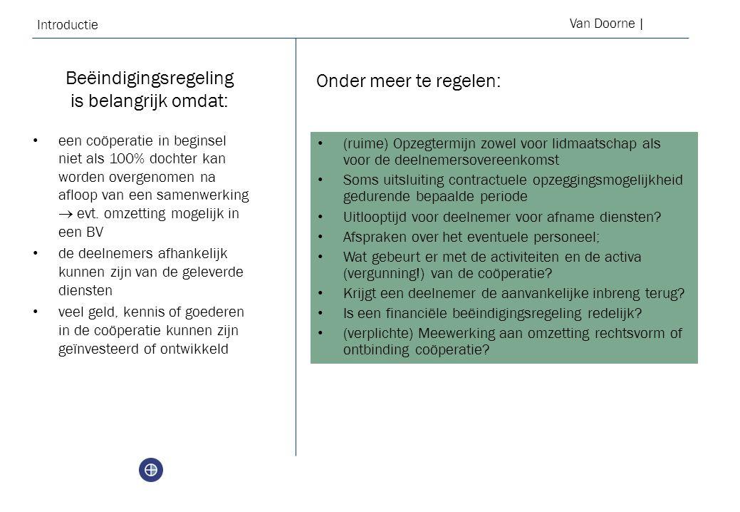 Introductie Van Doorne | Onder meer te regelen: een coöperatie in beginsel niet als 100% dochter kan worden overgenomen na afloop van een samenwerking  evt.