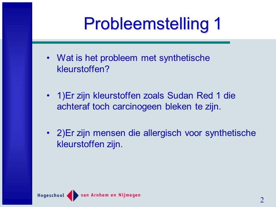 2 Probleemstelling 1 Wat is het probleem met synthetische kleurstoffen.