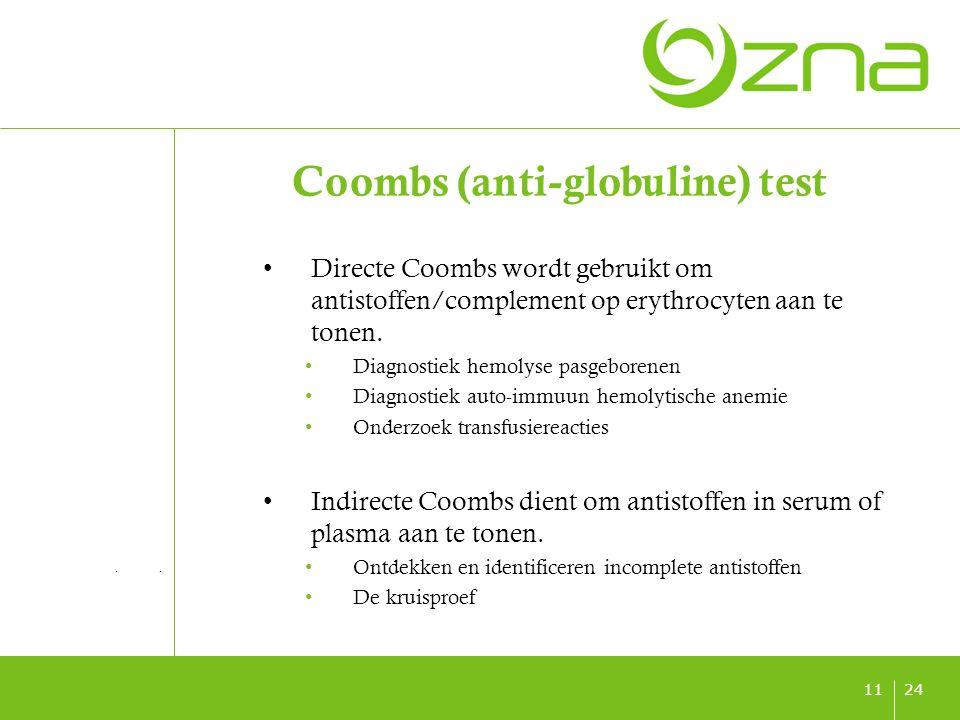 titel ondertitel datum 2411 Coombs (anti-globuline) test Directe Coombs wordt gebruikt om antistoffen/complement op erythrocyten aan te tonen. Diagnos