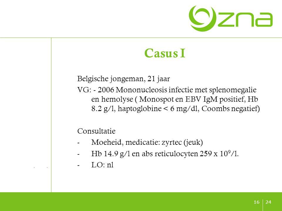 titel ondertitel datum 2416 Casus I Belgische jongeman, 21 jaar VG: - 2006 Mononucleosis infectie met splenomegalie en hemolyse ( Monospot en EBV IgM