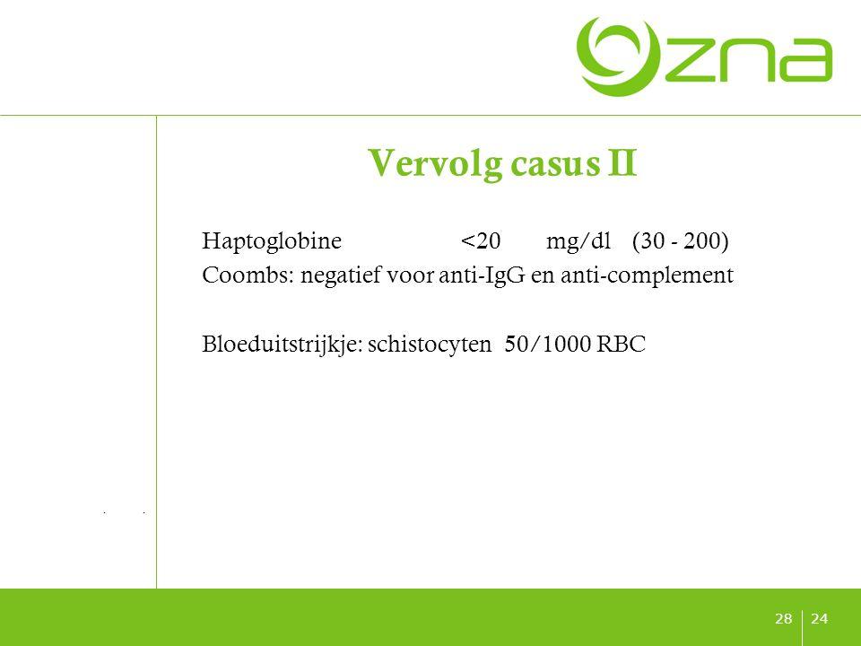 titel ondertitel datum 2428 Vervolg casus II Haptoglobine<20mg/dl(30 - 200) Coombs: negatief voor anti-IgG en anti-complement Bloeduitstrijkje: schist