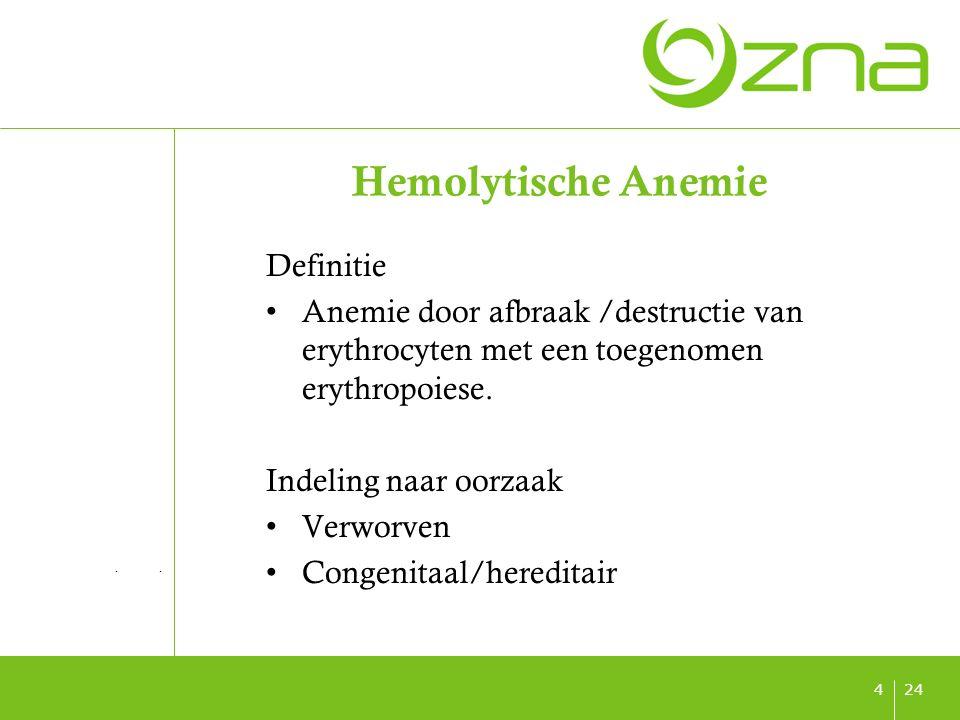 titel ondertitel datum 244 Hemolytische Anemie Definitie Anemie door afbraak /destructie van erythrocyten met een toegenomen erythropoiese. Indeling n