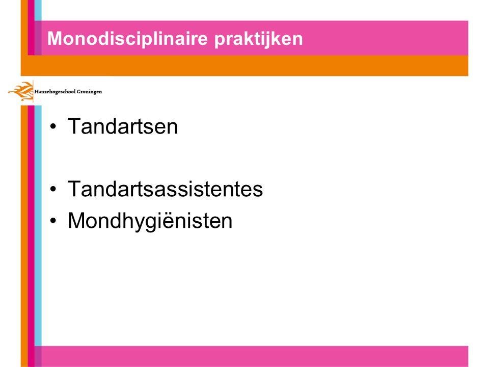 Monodisciplinaire praktijken Tandartsen Tandartsassistentes Mondhygiënisten