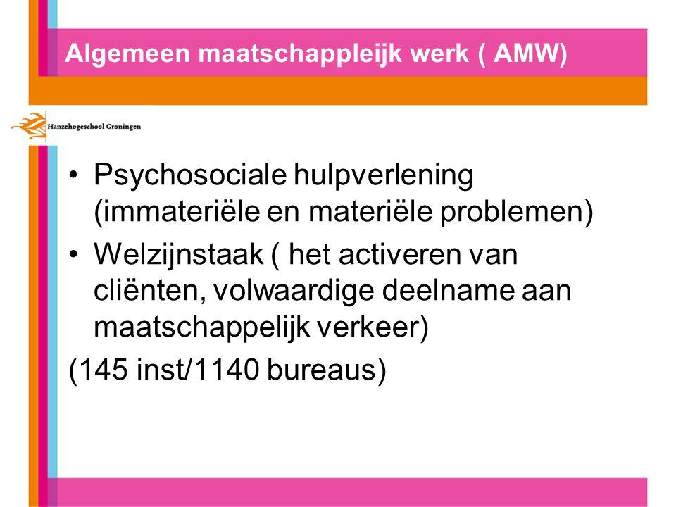 Algemeen maatschappleijk werk ( AMW) Psychosociale hulpverlening (immateriële en materiële problemen) Welzijnstaak ( het activeren van cliënten, volwa