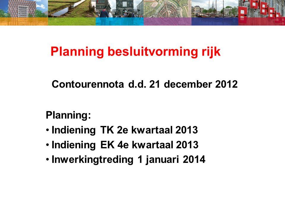 Planning besluitvorming rijk Contourennota d.d.
