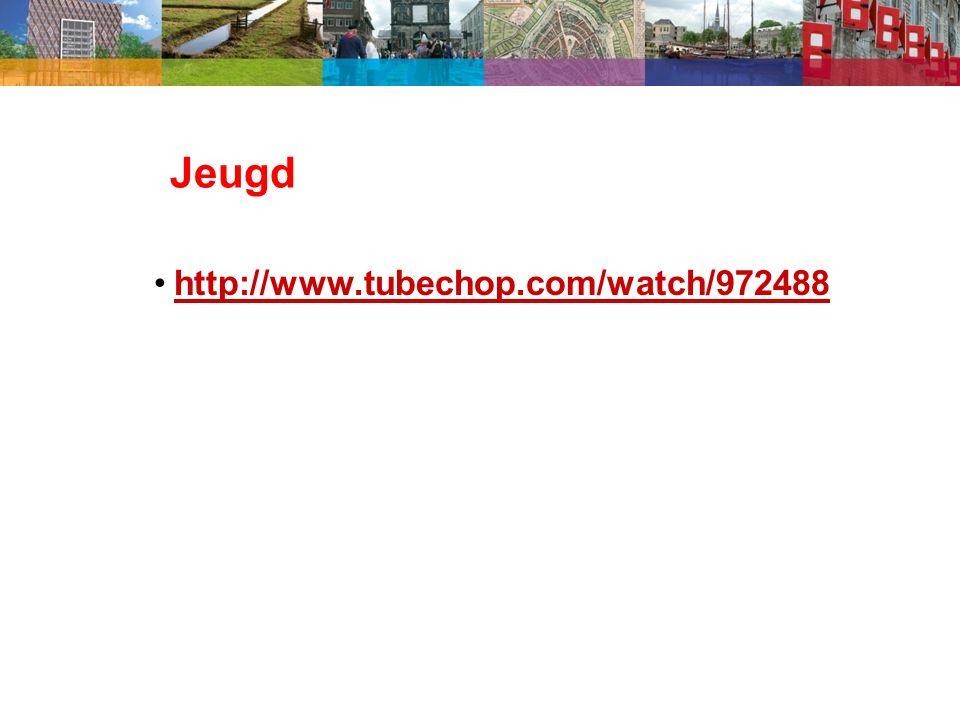 Jeugd http://www.tubechop.com/watch/972488