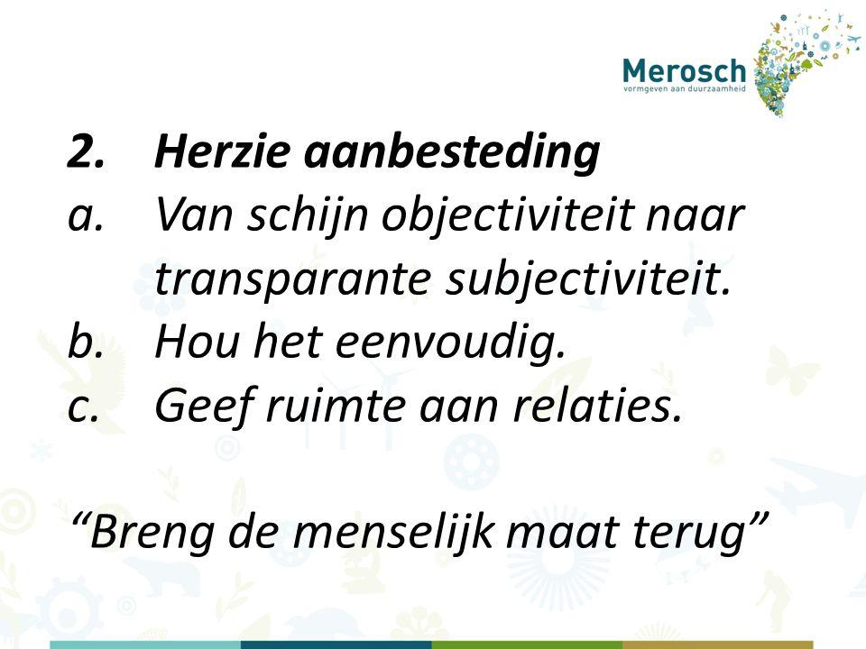 2.Herzie aanbesteding a.Van schijn objectiviteit naar transparante subjectiviteit.