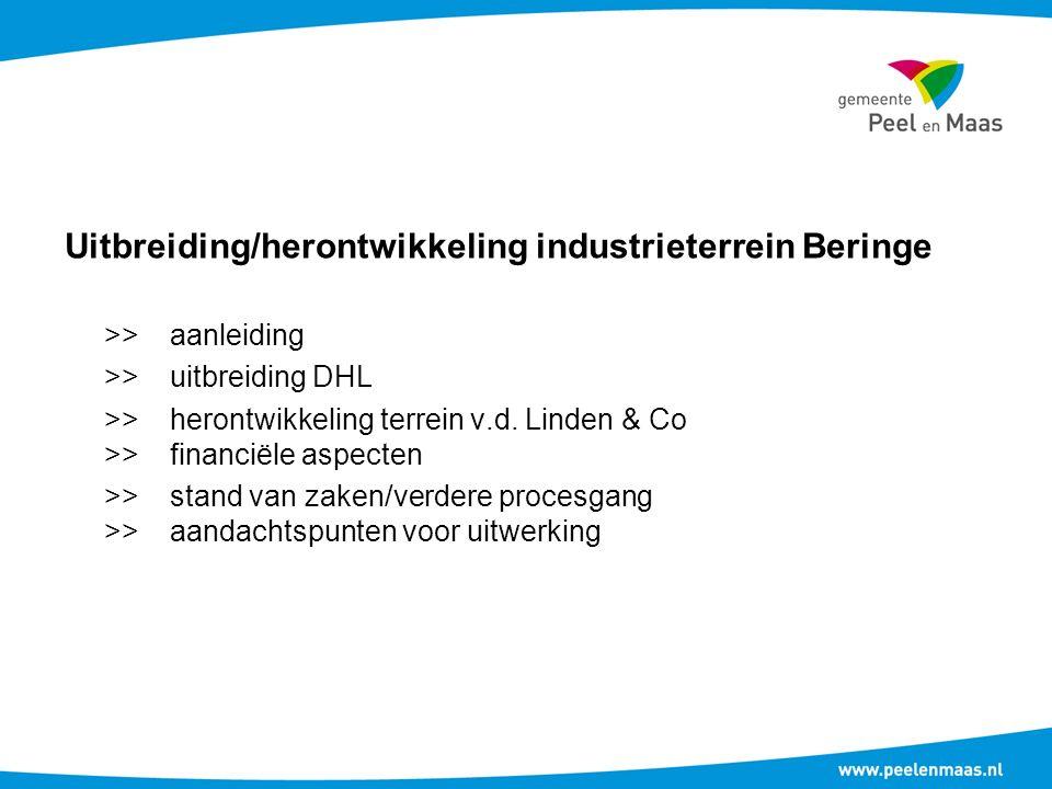 Uitbreiding/herontwikkeling industrieterrein Beringe >> aanleiding >>uitbreiding DHL >>herontwikkeling terrein v.d.
