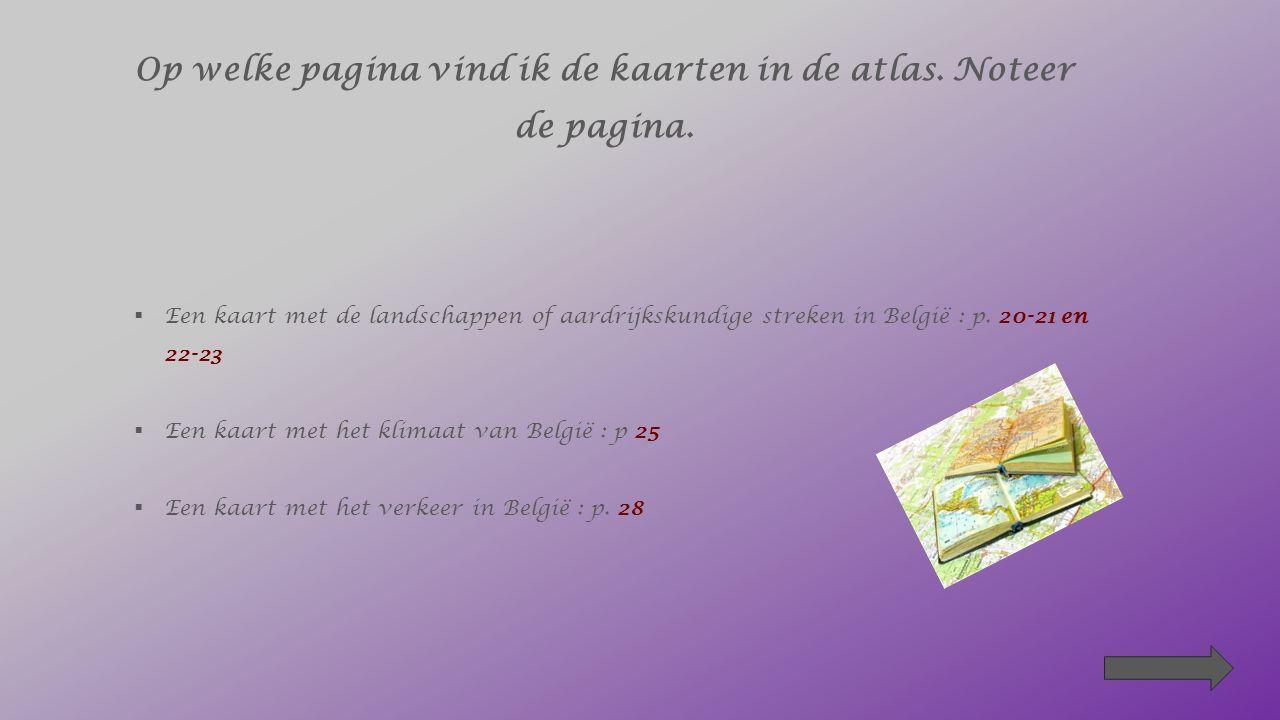 Plaats de nummers van de steden bij het juiste cirkeltje op de kaart van België Oostende Gent Antwerpen Hasselt Brussel Virton