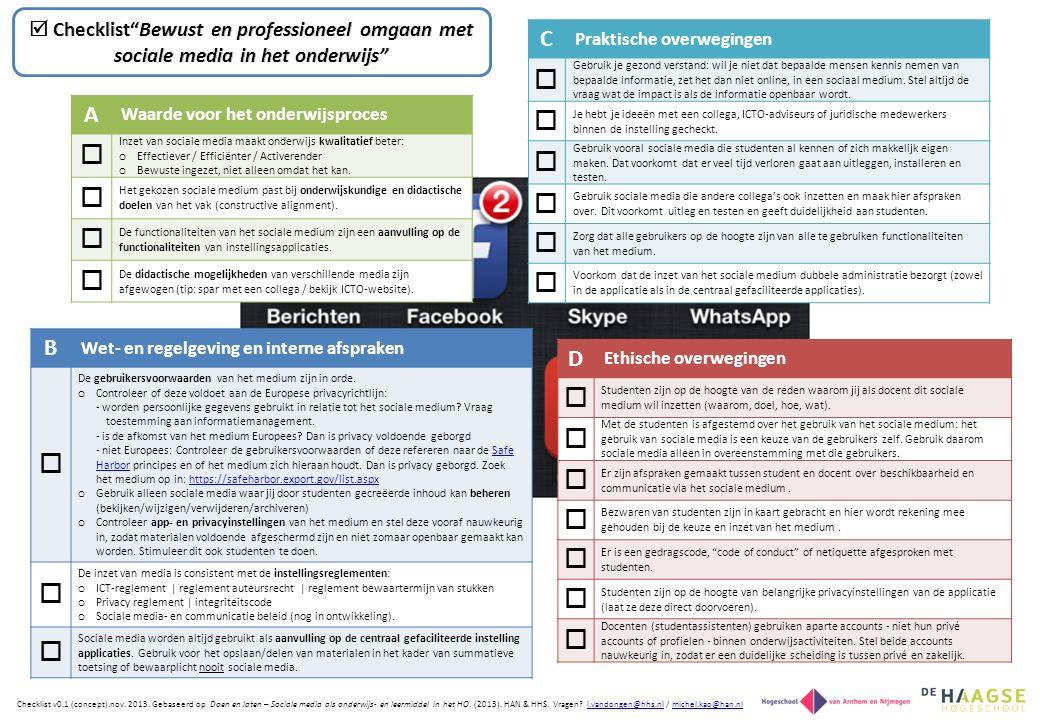 A Waarde voor het onderwijsproces  Inzet van sociale media maakt onderwijs kwalitatief beter: o Effectiever / Efficiënter / Activerender o Bewuste ingezet, niet alleen omdat het kan.