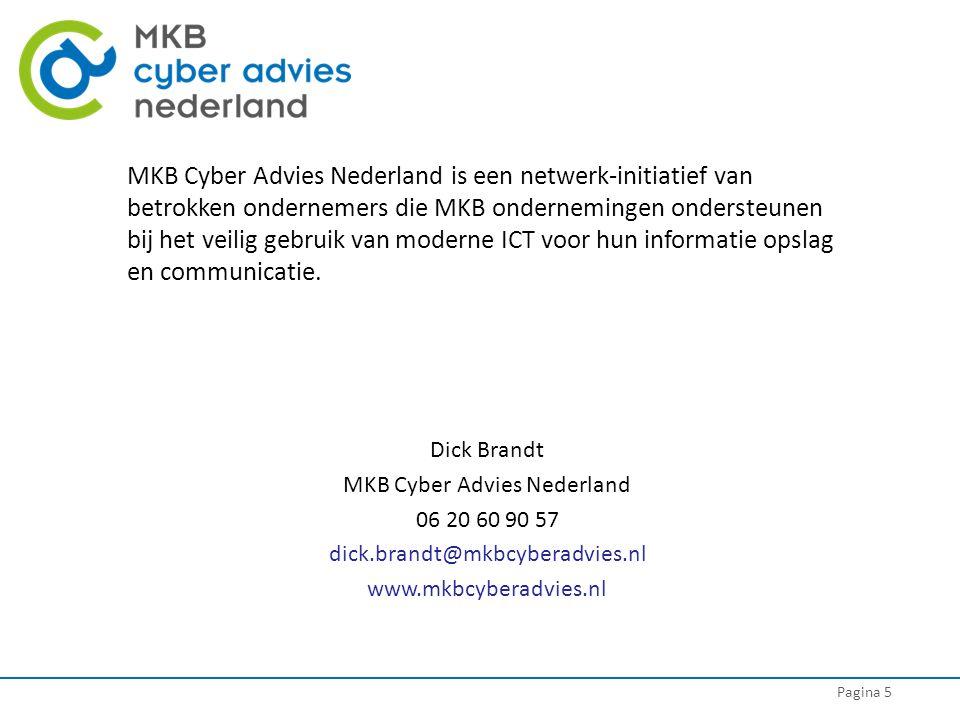 Pagina 5 MKB Cyber Advies Nederland is een netwerk-initiatief van betrokken ondernemers die MKB ondernemingen ondersteunen bij het veilig gebruik van